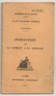 1916 INSTRUCTION SUR LE COMBAT A LA GRENADE / MINISTERE DE LA GUERRE  N9 - Documents