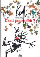 Pierre Kroll : C'est Pour Offrir (10 Ans De Petits Dessins), Luc Pire, 1995, 128 Pages - Humour