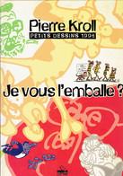 Pierre Kroll : Je Vous L'emballe ? Petits Dessins 1996, Luc Pire, 96 Pages - Humour