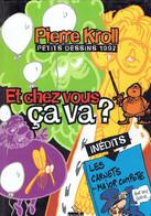 Pierre Kroll : Et Chez Vous, ça Va ? Petits Dessins 1997, Luc Pire, 96 Pages - Humour