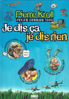 Pierre Kroll : Je Dis ça, Je Dis Rien, Petits Dessins 1998, Luc Pire, 96 Pages - Humour