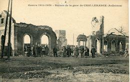 CHALLERANGE. Ruines De La Gare (guerre 1914-1918) - Francia