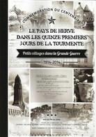LE PAYS DE HERVE DANS LES QUINZE PREMIERS JOURS DE LA TOURMENTE - Petits Villages Dans La Grande Guerre - Guerra 1914-18