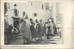 CONSTANTINE - UNE RUE ARABE - ALGERIE PITTORESQUE - PRECURSEUR - Constantine