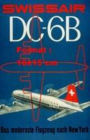 Reproduction D'une Photographie Ancienne D'une Affiche Publicitaire DC-6B Compagnie Aérienne Swissair - Riproduzioni