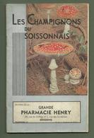 LIVRET LES CHAMPIGNONS DU SOISSONNAIS GRANDE PHARMACIE HENRY A SOISSONS AISNE - Advertising