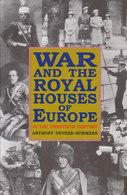 War And The Royal Houses Of Europe In The Twentieth Century // Anthony Devere-Summers - Boeken, Tijdschriften, Stripverhalen