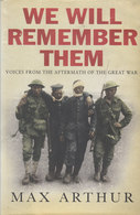 We Will Remember Them ~ Voices From The Aftermath Of The Great War // Max Arthur - Guerre 1914-18