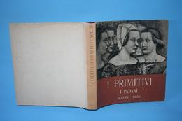 I PRIMITIVI I PADANI VOL. TERZO - Arts, Antiquity