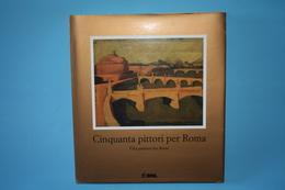 CINQUANTA PITTORI PER ROMA - Arts, Antiquity