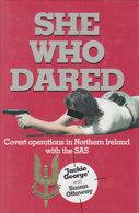 She Who Dared ~ Covert Operations In Northern Ireland With The SAS // Jackie George (with Susan Ottaway) - Boeken, Tijdschriften, Stripverhalen