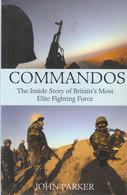 Commandos ~ The Inside Story Of Britain's Most Elite Fighting Force // John Parker - Boeken, Tijdschriften, Stripverhalen