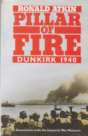 Pillars Of Fire ~ Dunkirk, 1940 // Ronald Atkin - Guerre 1939-45