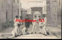 """63 Puy De Dôme - BILLOM - """" Ecole D'Enfants De Troupe - Le Jeu De Boules """" - France"""
