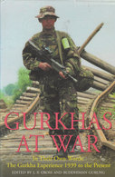 Gurkhas At War ~ The Gurkha Experience 1939 To The Present // Edited By J. P. Cross & Buddhiman Gurung - Books, Magazines, Comics