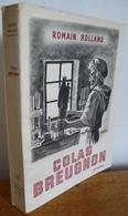 COLAS BREUGNON Par Romain Rolland (1945) (Ex. Num.) - Livres, BD, Revues