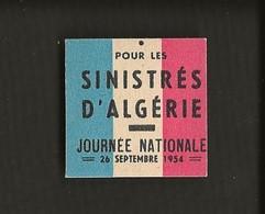 Rare Journée Nationale Pour Les Sinistrés D'Algèrie 26 Septembre 1954 (tremblement Terre ?) / Insigne Ou Badge En Carton - Documents Historiques