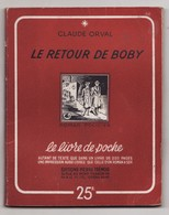 LE RETOUR DE BOBY De CLAUDE ORVAL 1945 Roman Policier - Livres, BD, Revues