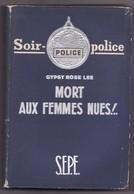 MORT AUX FEMMES NUES De GYPSY ROSE LEE 1950 SOIR POLICE - Livres, BD, Revues