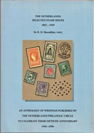 The NETHERLANDS: Selected Stamp Issues 1852-1939, An Anthology Of Writings, In English, Colour Illustrated - Philatelie Und Postgeschichte
