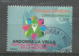 ANDORRA. Capital  Iberoamericana De La Cultura 2016. Un Timbre Oblitere, 1 Ere Qualité - Andorre Espagnol