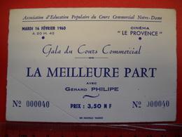 """Valence 26 . Ticket  D'entrée Gala Du Cours Commercial .cinéma """" La Provence """" La Meilleur Part Avec Gerard Philipe . - Tickets D'entrée"""