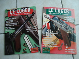 Le LUGER Tome 1 Et Tome 2 - Armas De Colección