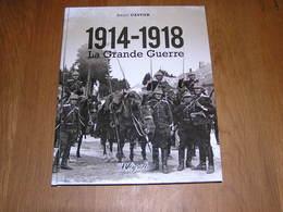 1914 1918 LA GRANDE GUERRE Weyrich Guerre 14 18 Meuse Dinant Sambre Charleroi Flandre Haelen Yser Andenne Gaume Ardenne - Oorlog 1914-18