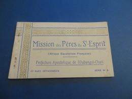 AFRIQUE EQUATORIALE FRANCAISE ,missiondes Péres Du Saint Esprit OUBANGUI-CHARI , Carnet Serie 2 - Cartes Postales