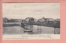 OLD POSTCARD  - PORTUGAL - MATTOSINHOS - PONTE SOBRE - Porto