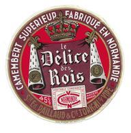ETIQUETTE De FROMAGE..CAMEMBERT Fabriqué En NORMANDIE..Délice Des Rois..Sté Ed. PAILLAUD & CIe à TORIGNI Sur VIRE (50) - Cheese