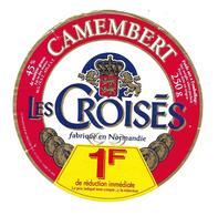 ETIQUETTE De FROMAGE..CAMEMBERT Fabriqué En NORMANDIE..Les Croisés.. 1F De Réduction - Cheese