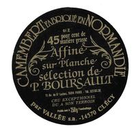 ETIQUETTE De FROMAGE..CAMEMBERT Fabriqué En NORMANDIE Par VALLEE à CLECY (14)..Sélection P. BOURSAULT à PARIS 14e - Cheese