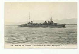 C.P. Marine De Guerre - Le Croiseur De 1ère Classe 'République'  -  W0614 - Guerra