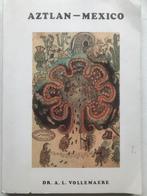 (58) Aztlan-Mexico - Dr. A.L.Vollemaere - The Myth Of Aztlan - 268p. - 1993 - H29x21cm - History