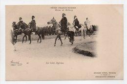 - CPA FÊTES FRANCO-RUSSES - Revue De Bétheny - Les Caïds Algériens - Editions Neurdein N° 16 - - Histoire