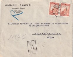 TURQUIE 1931 LETTRE RECOMMANDEE DE ISTANBUL AVEC CACHET ARRIVEE SCHAFFHAUSEN - 1921-... Republiek