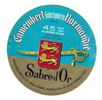 ETIQUETTE De FROMAGE..CAMEMBERT Fabriqué En NORMANDIE ( Orne 61-C)..Sabre D'Or - Cheese