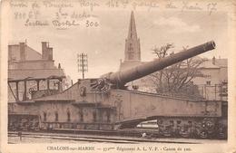 CHALONS SUR MARNE - 372ème Régiment A.L.V.F. - Canon De 320 - Châlons-sur-Marne