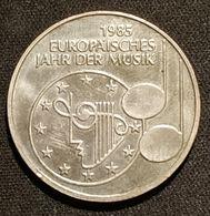 ALLEMAGNE - 5 DEUTSCHE MARK 1985 - Année Européenne De La Musique - [ 7] 1949-… : RFA - Rep. Fed. Tedesca