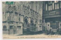 CPA 119. Troyes Eglise De La Madeleine Le Jubé Et Les Orgues 1911 - Troyes