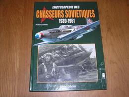ENCYCLOPEDIE DES CHASSEURS SOVIETIQUES 1939 1951 Avion Aviation Aircraft Aéronautique URSS Yak Pikoyan Polikarpov Guerre - Avión
