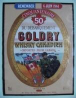 """Etiquette Whisky Canadien - GOLDRY """"Cinquantenaire Débarquement 6 JUIN 1944"""" - Canada   A Voir ! - Whisky"""