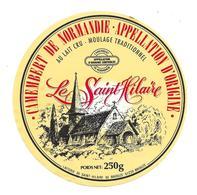 ETIQUETTE De FROMAGE..CAMEMBERT De NORMANDIE..Le Saint Hilaire.. Laiterie De ST HILAIRE De BRIOUZE ( Orne 61) - Cheese