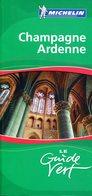 Champagne Ardenne - Guide Vert Michelin - Edition De 2006 - Aardrijkskunde