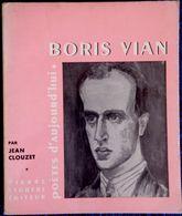 Jean Clouzet - BORIS VIAN - Poètes D'aujourd'hui - Pierre Seghers Éditeur - ( 1966 ) . - Autres