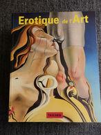 ÉROTIQUES DE L'ART EDT TASCHEN 200 PAGES FORMAT 300 X 240 TRÈS BON ÉTAT - Art