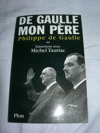 DE-GAULLE-MON-PERE-Tome-2-Philippe-de-GAULLE-Michel-TAURIAC-Edit-PLON-2004 - Geschiedenis