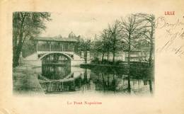 LILLE- Pont Napoleon 1902 - Lille