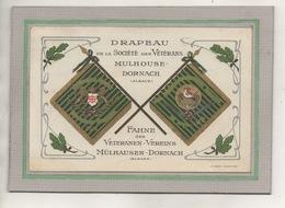 CPA - (68) - MULHOUSE-DORNACH - Drapeau - Fahne De La Société Des Vétérans, Veteranen Vereins, De 1914 - Mulhouse